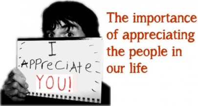 the-importance-of-appreciating-the-people-in-our-life-e1349366027432